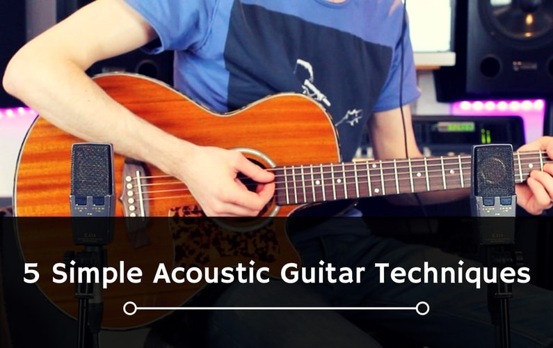 5 Simple Techniques Every Acoustic Guitarist Should Know