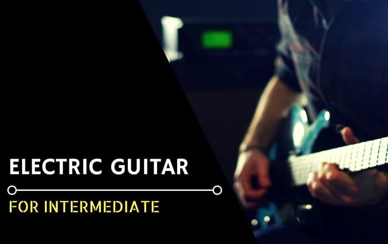 Best Electric Guitars for Intermediate